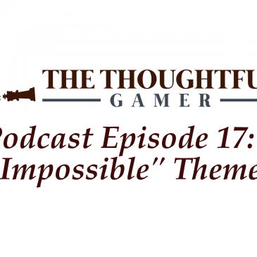 "Podcast Episode 17: 5 ""Impossible"" Themes"