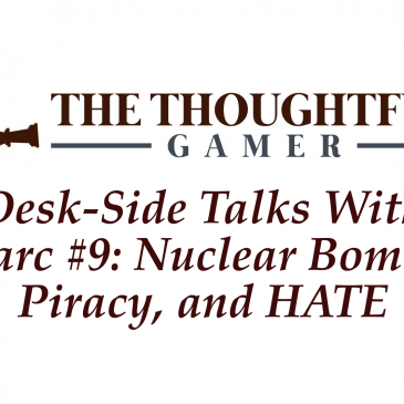 Desk-side Talks With Marc #9: Nuclear Bombs, Piracy, and HATE