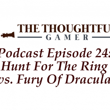 Podcast Episode 24: Hunt For The Ring vs. Fury Of Dracula