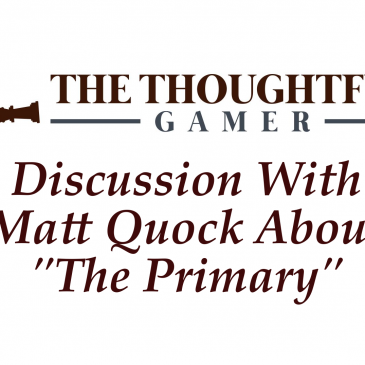"Podcast: Discussion With Matt Quock About ""The Primary"""