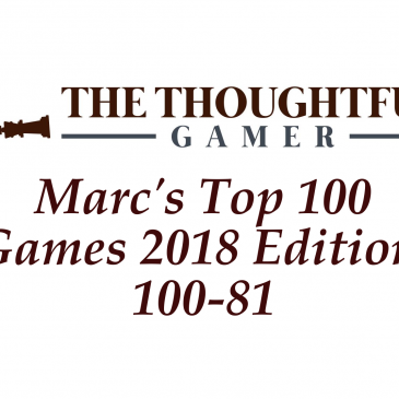 Marc's Top 100 Games 2018 Edition: 100-81