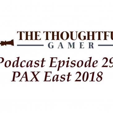 Podcast Episode 29: PAX East 2018
