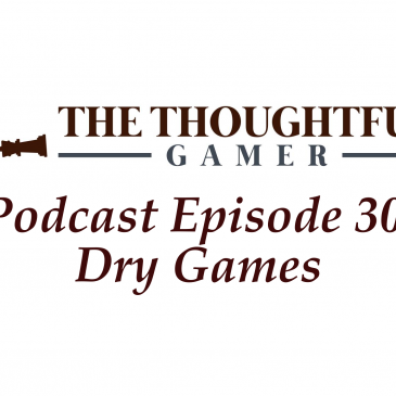 Podcast Episode 30: Dry Games