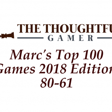 Marc's Top 100 Games 2018 Edition: 80-61