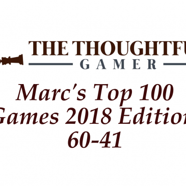 Marc's Top 100 Games 2018 Edition: 60-41