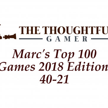 Marc's Top 100 Games 2018 Edition: 40-21
