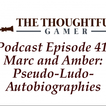 Podcast Episode 41: Marc and Amber: Pseudo-Ludo-Autobiographies