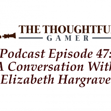 Podcast Episode 47: A Conversation With Elizabeth Hargrave