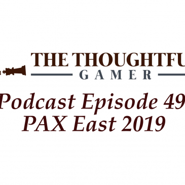 Podcast Episode 49: PAX East 2019