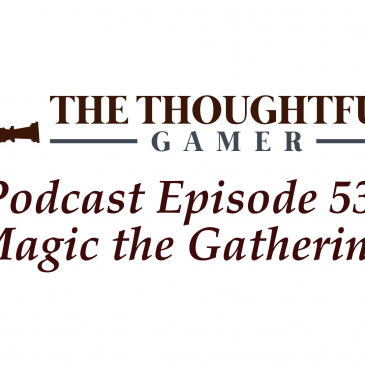 Podcast Episode 53: Magic the Gathering