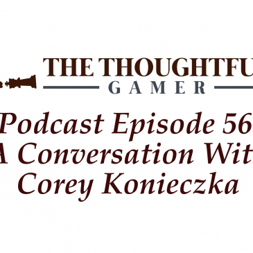 Podcast Episode 56: A Conversation With Corey Konieczka
